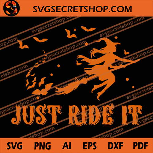 Just Ride It Svg Halloween Svg Witch Svg Magic Broom Svg