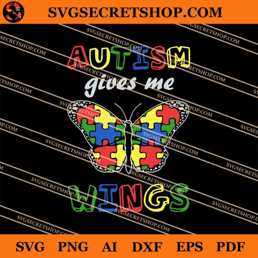 Autism Gives Me Wings SVG