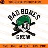 Bad Bones Crew SVG