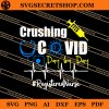 Crushing Covid Day By Day Registered Nurse SVG