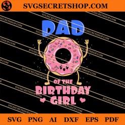Donut Dad Of The Birthday Girl SVG