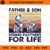 Father And Son Riding Partners For Life SVG