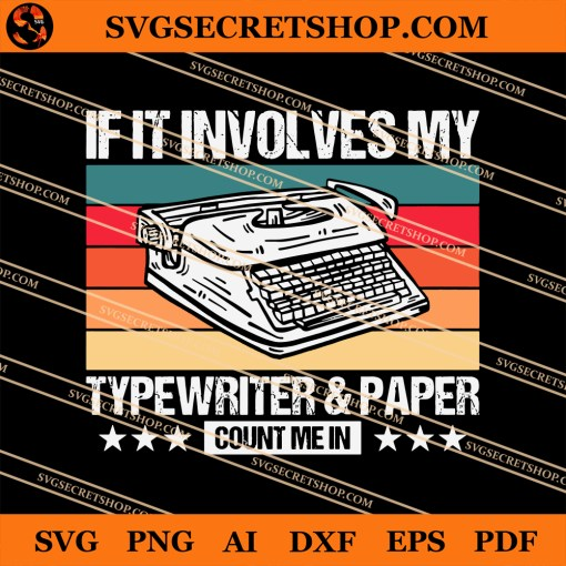 If It Involves My Typewriter And Paper SVG