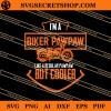 I'm A Biker Pawpaw Like A Regular PawPaw But Cooler SVG