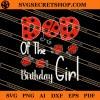 Ladybugs Dad Of The Birthday Girl SVG