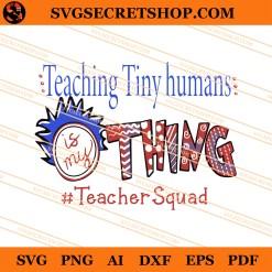 Teaching Tiny Humans Thing Teacher Squad SVG