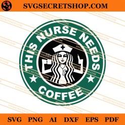 This Nurse Needs Coffee SVG