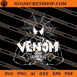 Venom Is My Homeboy SVG