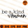 Be A kind Human SVG