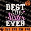 Best Little Sister Ever SVG