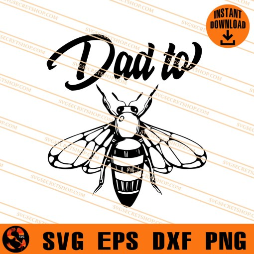 Dad To Bee SVG