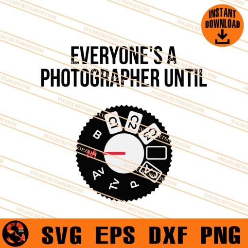 Everyones A photographer Until SVG