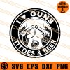 I Love Guns Titties And Beer SVG