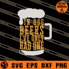 In Dog Beer I ve Only Had One SVG