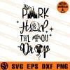 Park Hop Til You Drop SVG