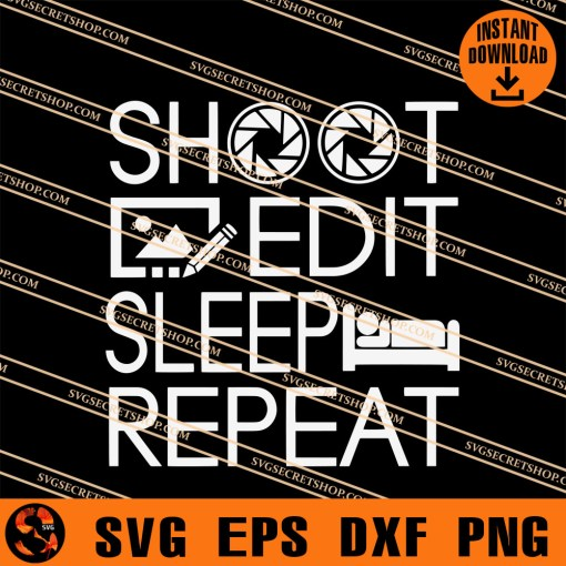 Shoot Edit Sleep Repeat SVG