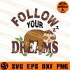 Sloth Follow Your Dreams SVG