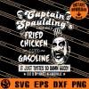 Taptain Spaulding Fried Chicken And Gasoline SVG