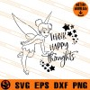 Tinkerbell Think Happy Thoughts SVG
