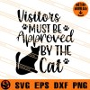 Visitors Must Be Approved by The Cat SVG