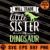 Will Trade Little Sister Dinosaur SVG