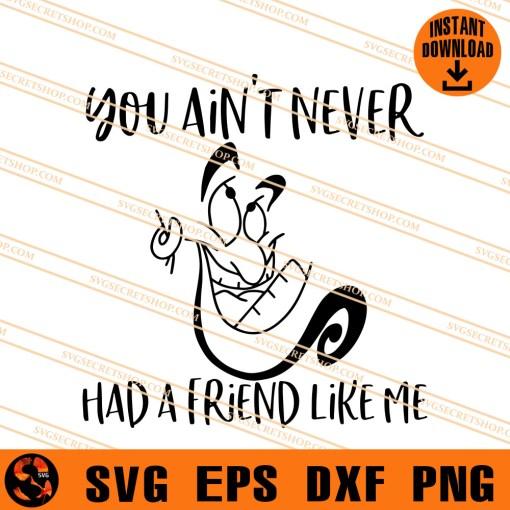 You Aint Never Had A Friend Like Me SVG