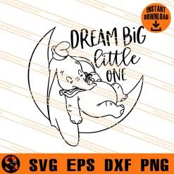 Dumbo Dream Big little One SVG