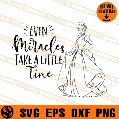 Even Miracles Take A Little Time SVG
