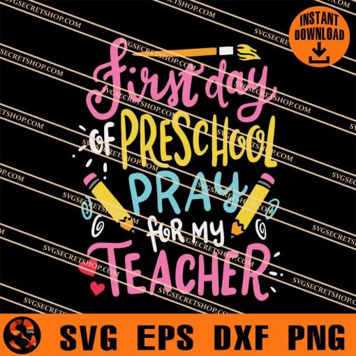 First Day Preschool Pray For My Teacher SVG