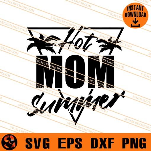 Hot Mom Summer SVG