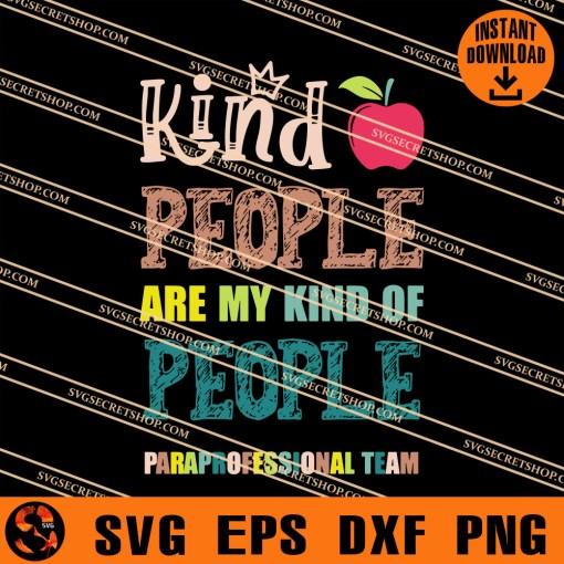 Kind People Are My Kind Of People Paraprofessional Team SVG