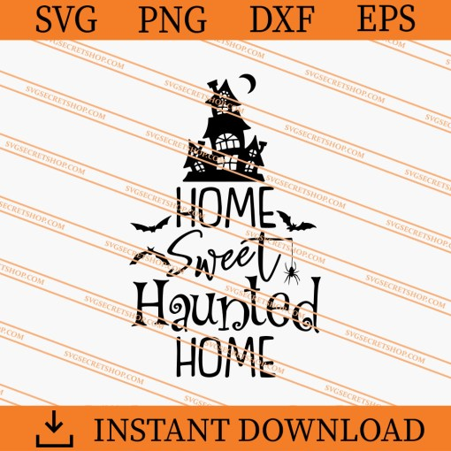 Home sweet haunted home SVG