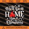 I Will Be Home For Christmas SVG