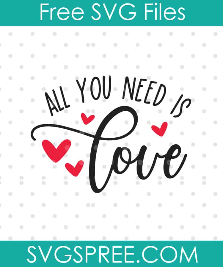 Download All You Need Is Love SVG - SVG Spree
