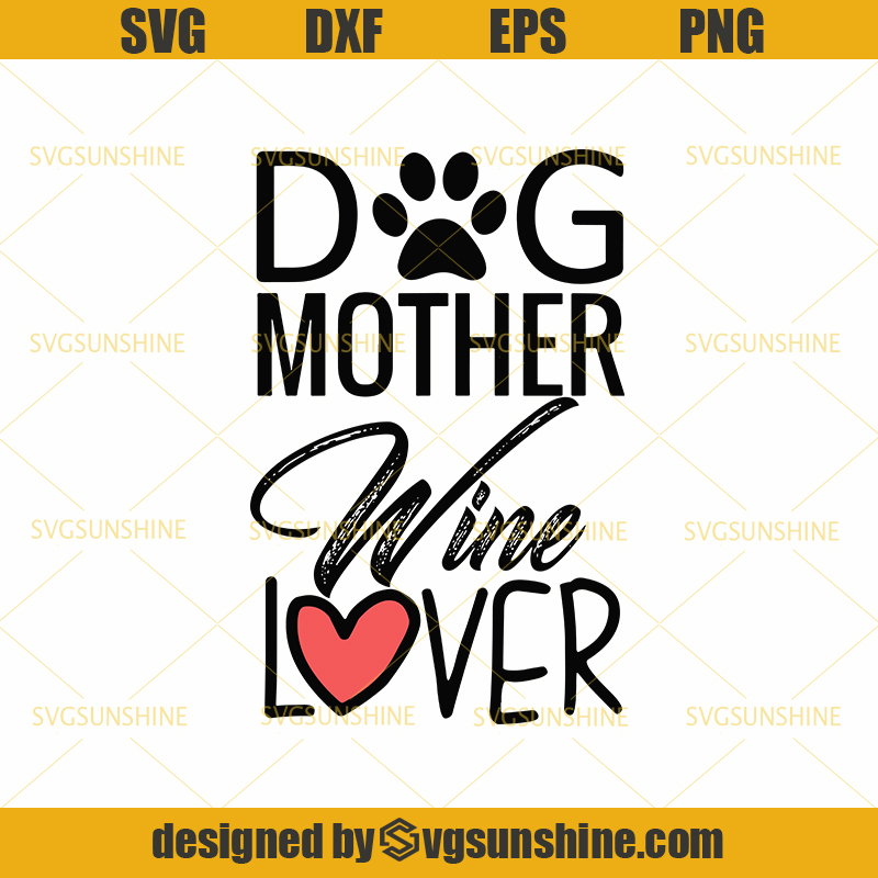 Download Dog Mother Wine Lover SVG PNG DXF EPS Happy morther's day ...