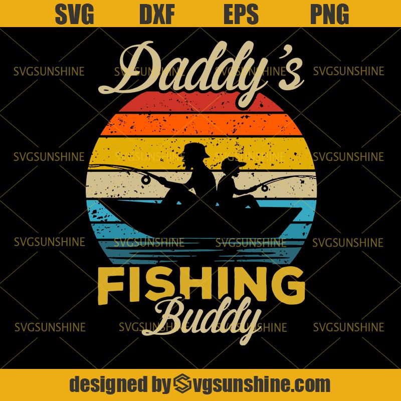 Download Daddy S Fishing Buddy Svg Dad Svg Daddy Svg Fishing Svg Happy Fathers Day Svg Svgsunshine