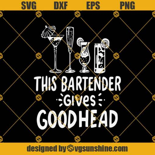 This Bartender Gives Goodhead Portrait Svg, Bartender Svg