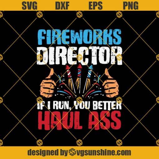 Fireworks Director Svg, If I Run Funny 4th Of July Fourth Men Svg, Fireworks Svg