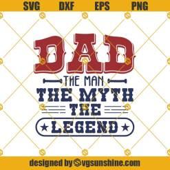 Dad The Man The Myth The Legend Svg, Trending Svg, Dad Svg, The Man Svg, The Myth Svg, The Legend Svg, Daddy Svg, Love Dad Svg, Dad Life Svg