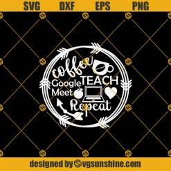 Teacher Coffee Teach Google Meet Svg, Quarantine Svg, Teacher Svg, Teacher Coffee Svg, Virtual Learning Svg, Virtual Teacher Svg