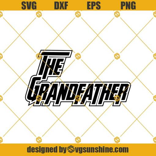 The Grandfather Svg, Grandfather Svg, Grandpa Svg, Fathers Day Svg, Father's Day Svg, Father Svg, Papa Svg