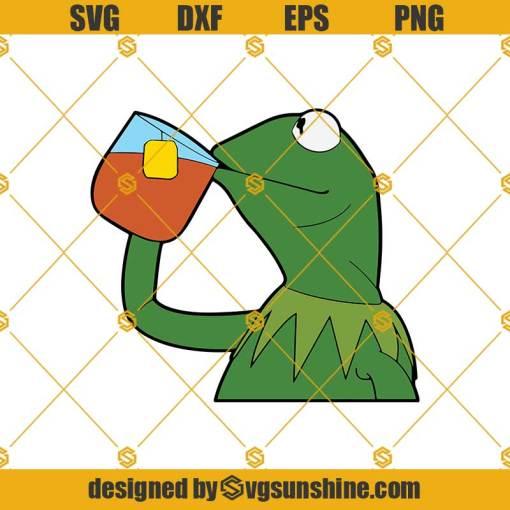 Kermit The Frog Tea Meme Svg, The Muppets Svg, Meme Svg