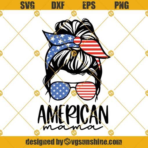Messy Bun American Mama SVG, Patriotic Mom SVG, 4th of July SVG, Mom life SVG