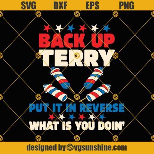 Back It Up Terry SVG, Put It In Reverse svg, 4th Of July svg, US Flag Firework svg, Patriotic American svg