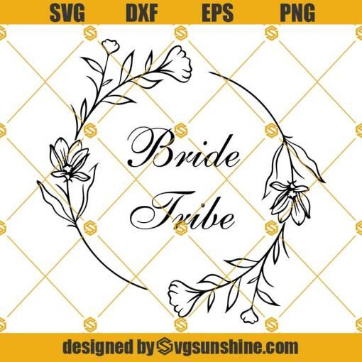 Bride tribe svg, Wedding Svg, Bride Tribe svg file Flower Girl svg