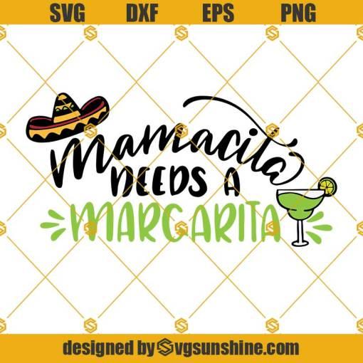 Mamacita needs a Margarita svg, Margarita svg png dxf eps