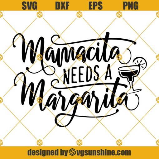 Margarita SVG, Mamacita Needs Margarita SVG PNG DXF EPS