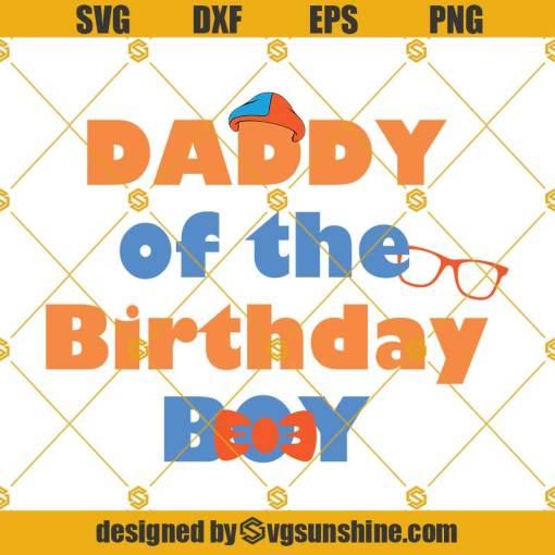 Blippi Birthday SVG, Blippi Party SVG, Daddy Of the Birthday Boy SVG