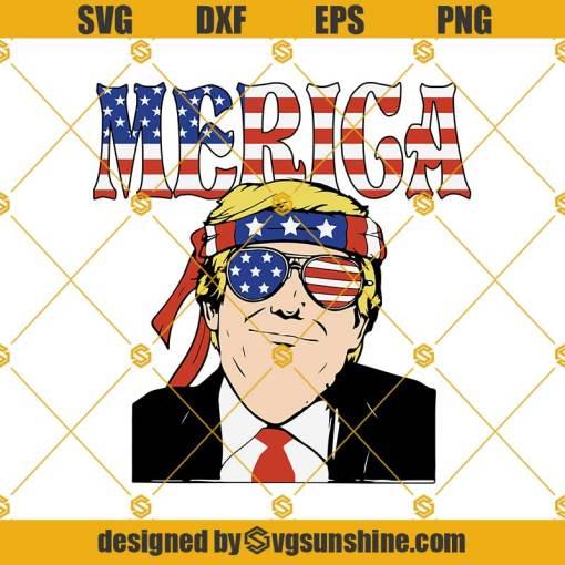 Trump Merica SVG, 4Th Of July SVG, Donald Trump SVG, American Flag SVG