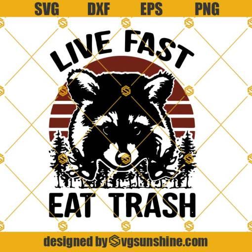 Live Fast Eat Trash SVG